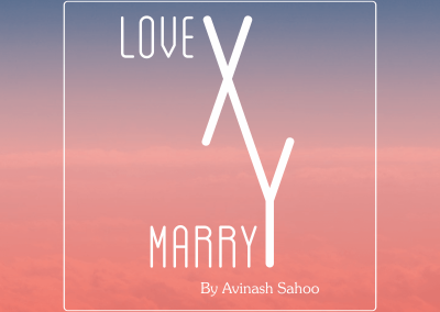 Love X Marry Y by Avinash Sahoo